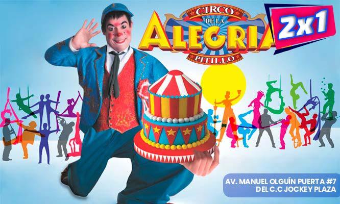 2 x 1 entrada de niño o adulto para Circo de la Alegria de Pitillo en CC Jockey Plaza