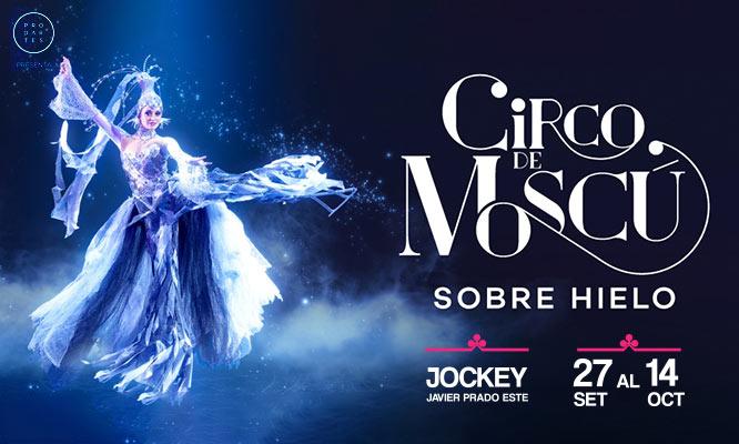 ¡Por primera vez en Lima! entrada preferencial a Circo de Moscu sobre hielo